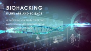 bio-hacking is the art and science